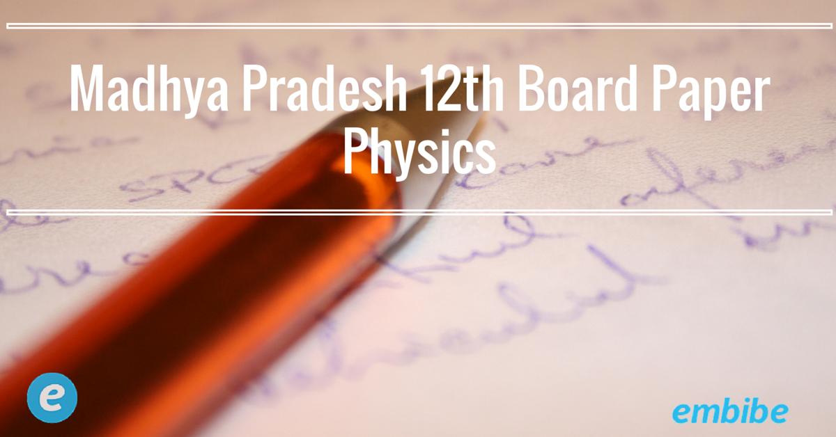 Madhya Pradesh 12th Board Physics Paper
