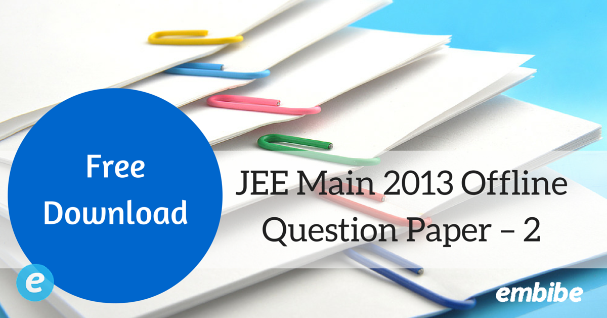 jee main 2013 offline question paper – 2