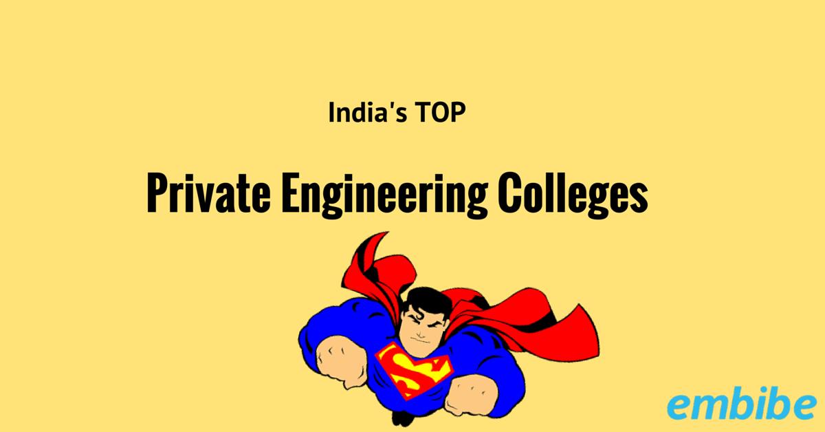 Top Private Engineering Colleges in India, BITS Pilani, RVCE Bangalore, Dhirubai Ambani, etc
