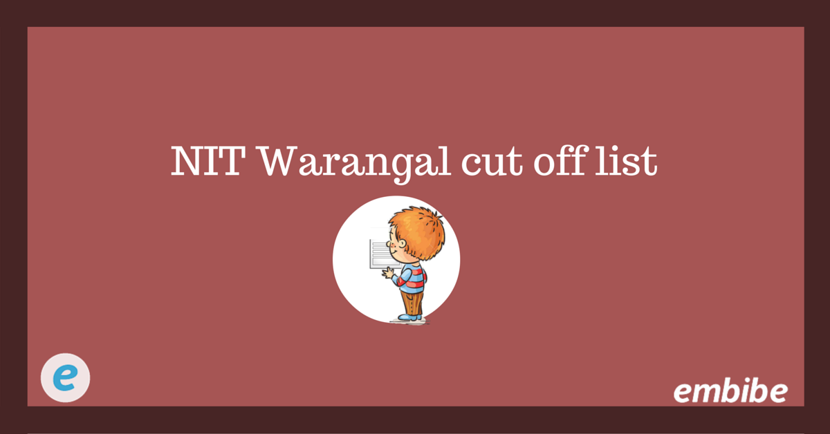NIT Warangal Cut off opening and closing ranks of 2015 and 2014