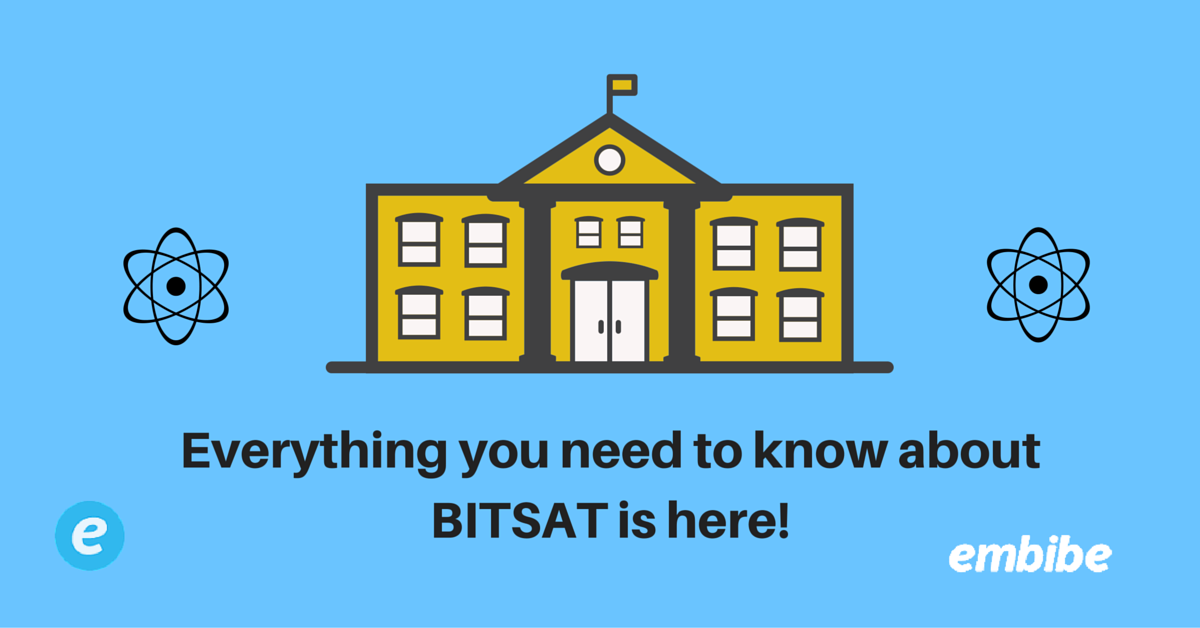 Everything you need to know about BITSAT is here!