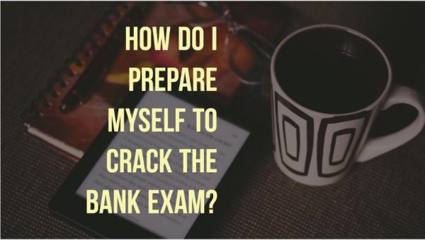 How do I prepare myself to crack the bank exam?