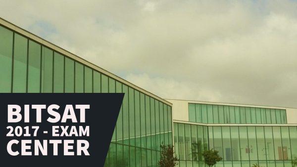 BITSAT 2017 – Exam Centers
