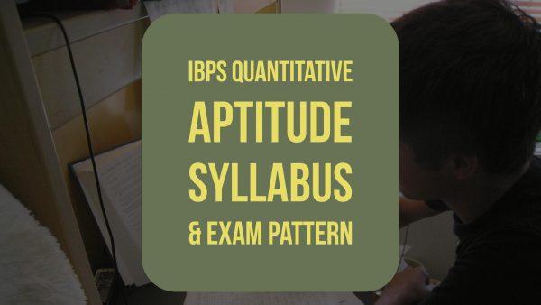 IBPS Quantitative Aptitude Syllabus & Exam Pattern