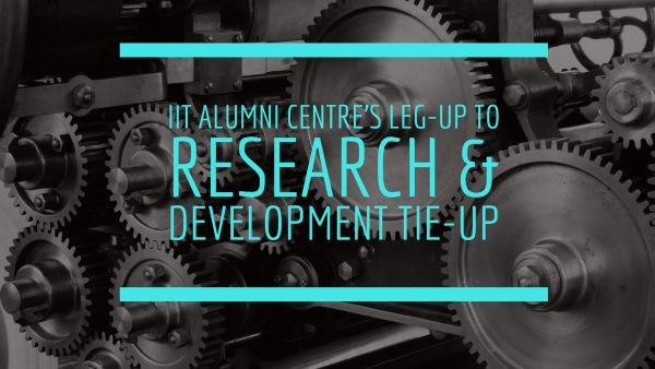 IIT Alumni Centre's Leg-up to Research & Development Tie-up