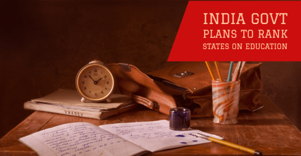 Govt Plans to Rank States on Education