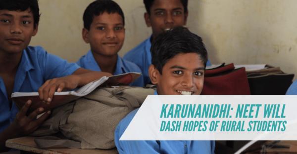 NEET will dash hopes of rural students: Karunanidhi