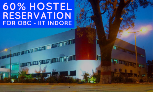 60% hostel reservation for OBC – IIT Indore