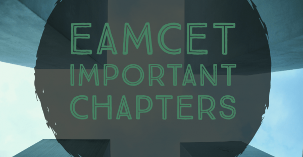 EAMCET Important Chapters: Score 90%+ in Physics and Chemistry !!