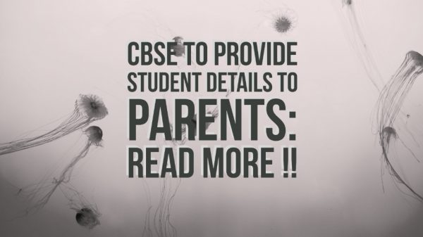 CBSE to provide student details to parents: Read More !!