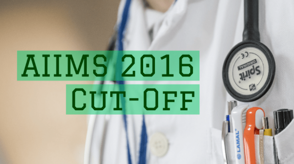 AIIMS Cut Off 2016: Check Individual College Cut Off's