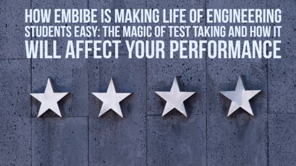 How embibe is making life of engineering students easy: The magic of test taking and how it will affect your performance