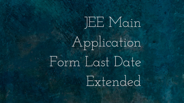 JEE Main 2017 Application Dates Extended