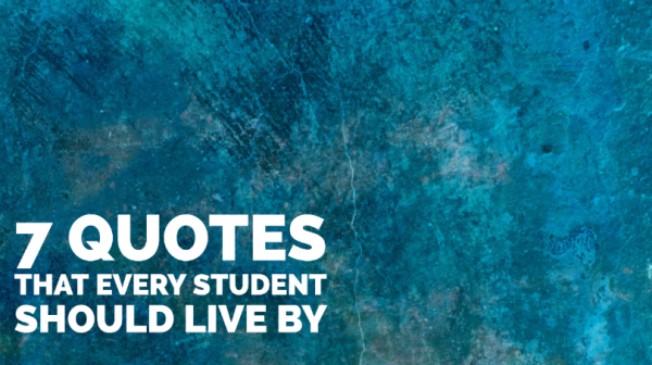 7 Quotes Every Student Should Live By !!
