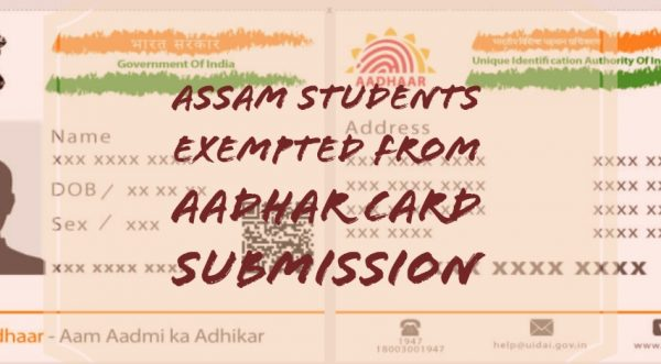 Assam students exempted for Aadhar Card as a mandatory document