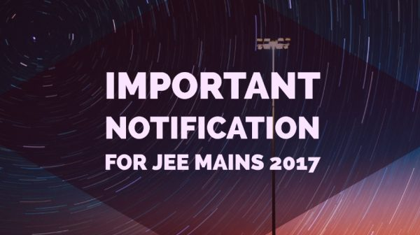 Important Notification for JEE Main 2017