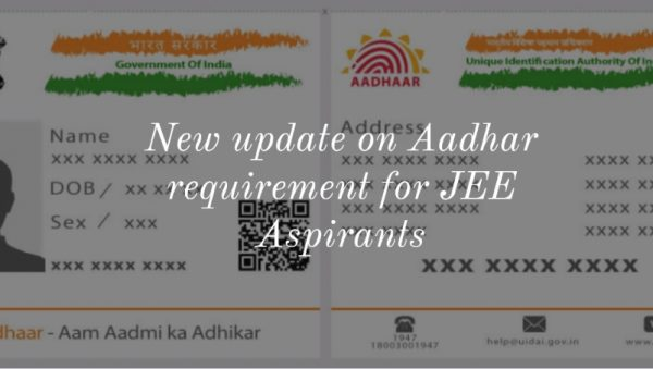 New update on Aadhar requirement for JEE Aspirants