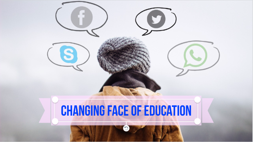 Changing Face Of Education