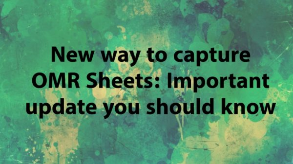 New way to capture OMR Sheets: Important update you should know