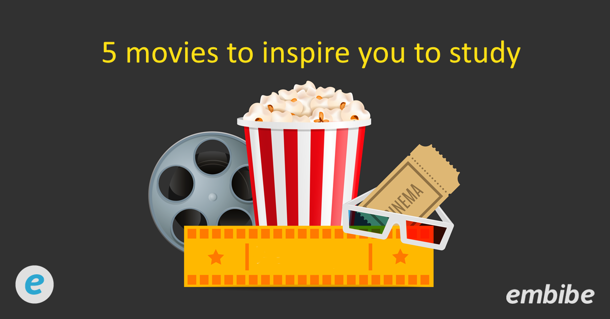 Five movies that'll inspire you to study