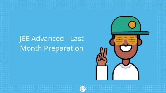 How to Make Best Out of Last Month Preparation of IIT JEE Advanced