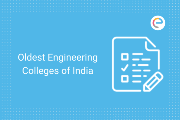 Oldest Engineering Colleges of India