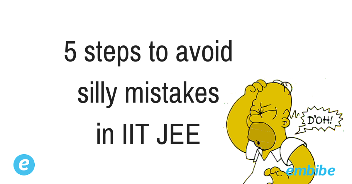 5 steps to avoid silly mistakes in IIT JEE