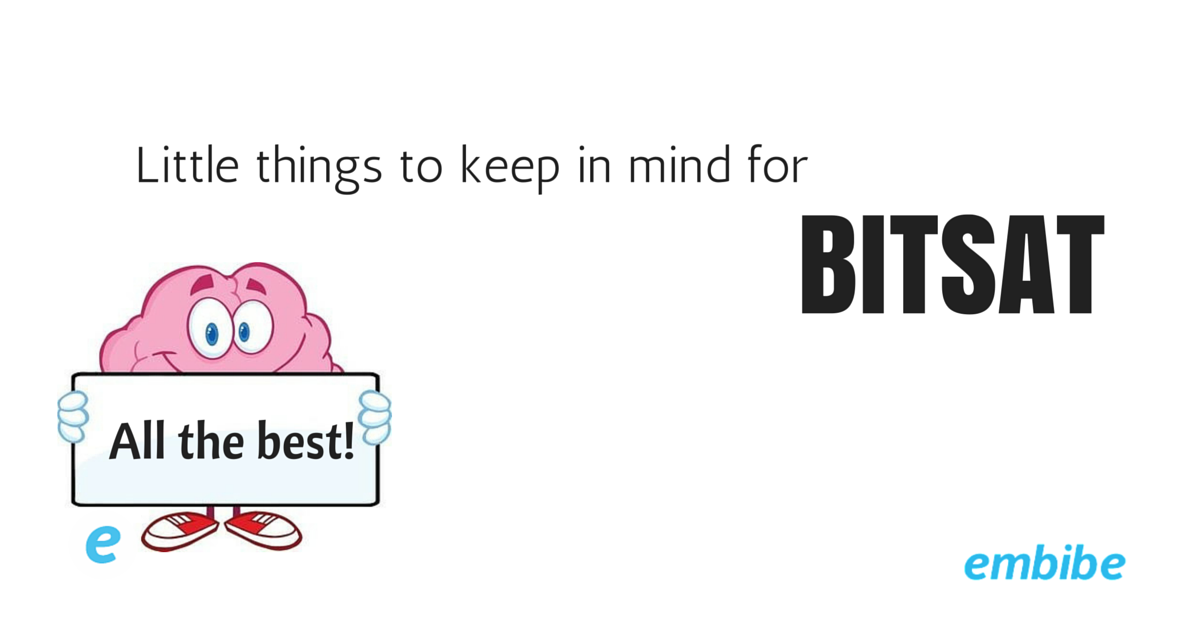 Little things to keep in mind before you give the BITSAT