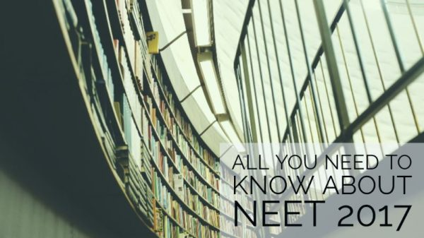 NEET 2017 : Syllabus, Application, Dates and More!
