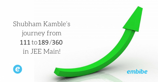 Shubham Kamble's journey from 111 to 189/360 in JEE Main!