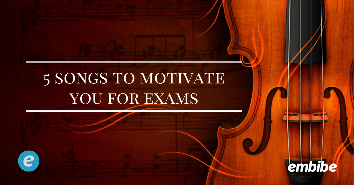 5 songs to motivate you for exams