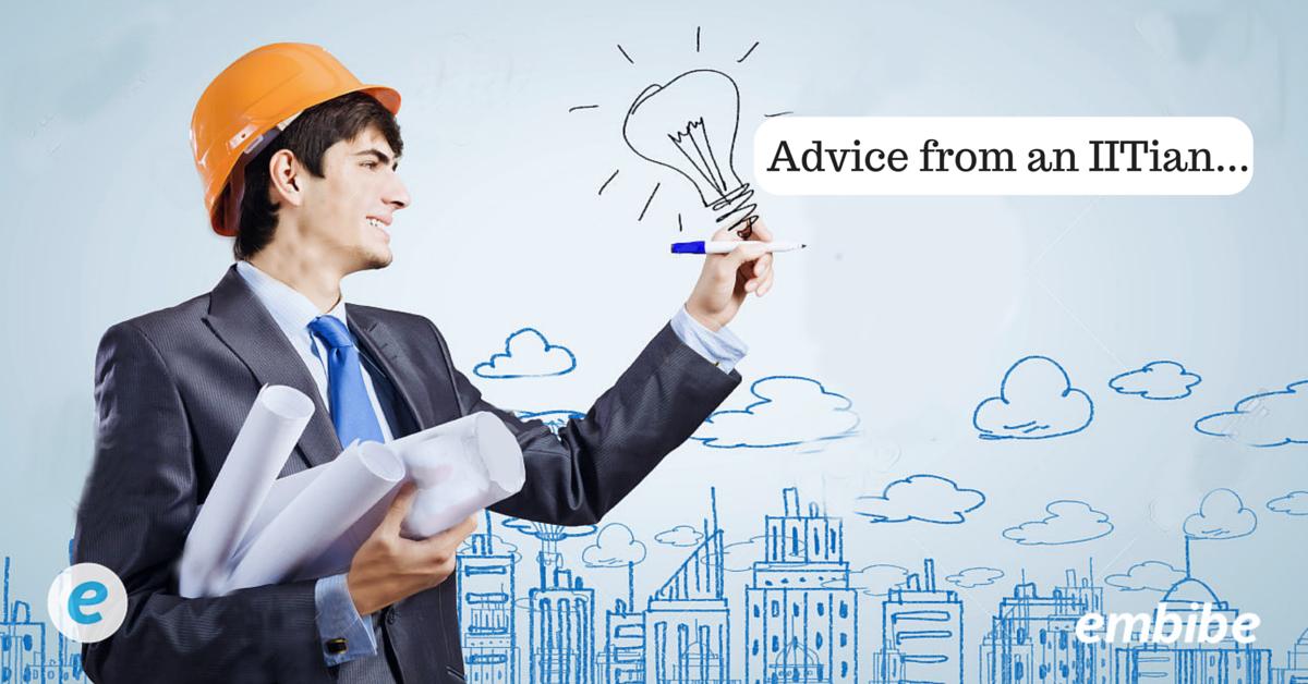 Advice from an IITian