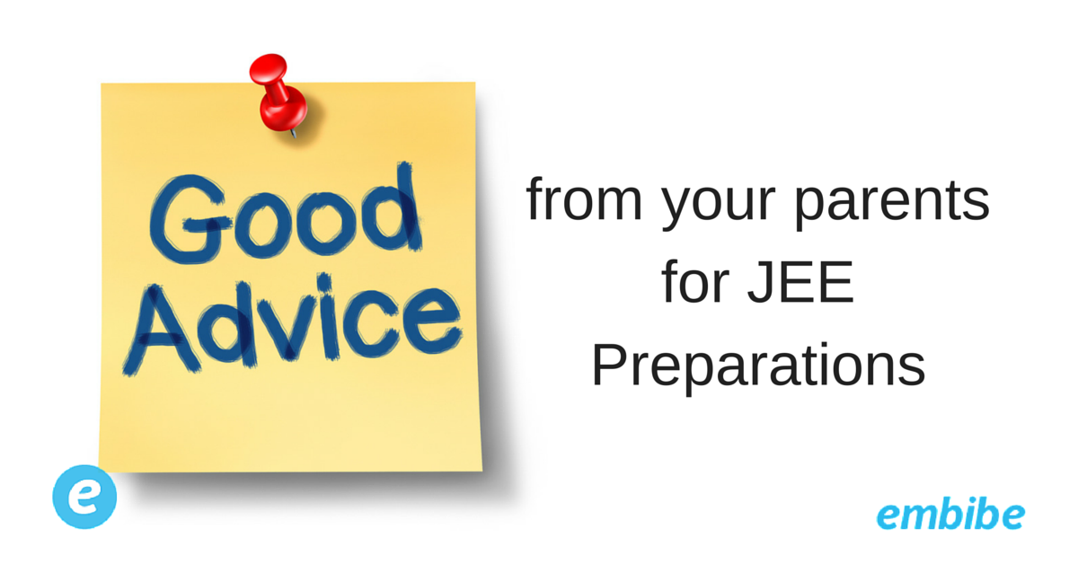 From your parents for JEE Preparations
