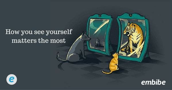 How you see yourself matters the most.