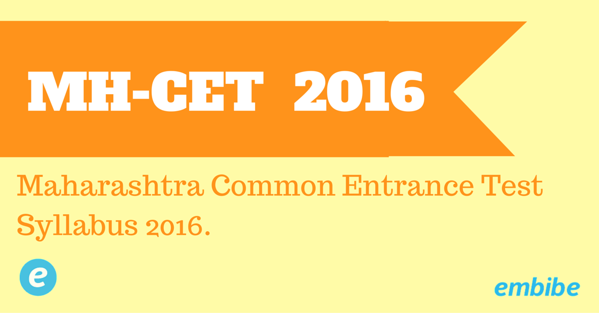 MHT-CET 2016 Syllabus – Physics, Chemistry, Biology