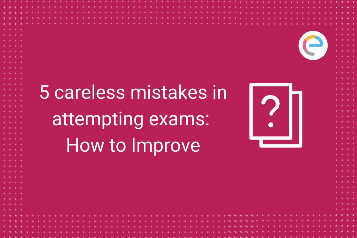 5-careless-mistakes-in-attempting-exam