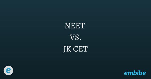 NEET vs JK CET