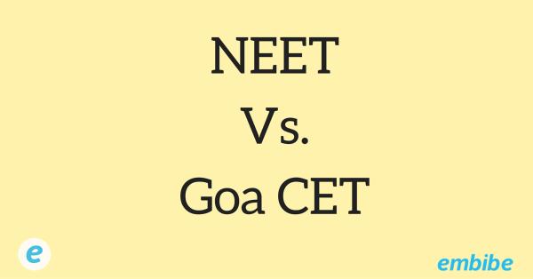 NEET vs Goa CET: Important Points