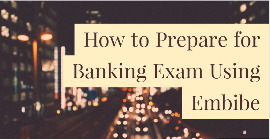 How to prepare for banking exam using embibe