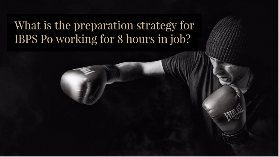 What is the preparation strategy for IBPS Po working for 8 hours in job