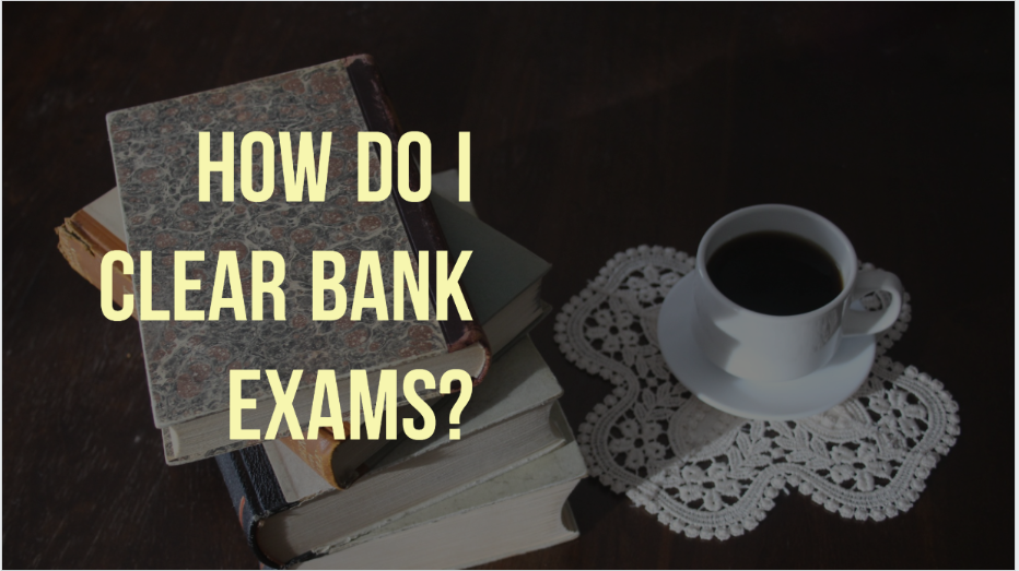How do I clear bank exams