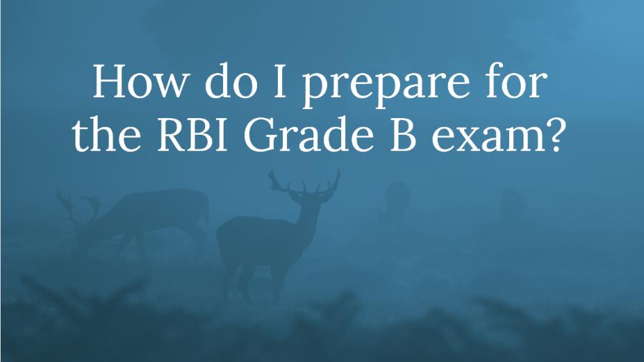 How do I prepare for RBI Grade Exam