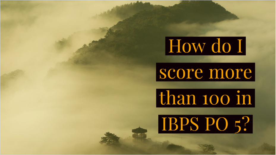 How do I score more than 100 in ibps po 5