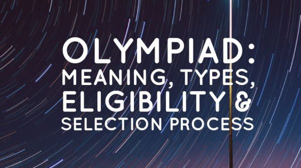 Olympiad: Meaning, Types, Eligibility & Selection Process
