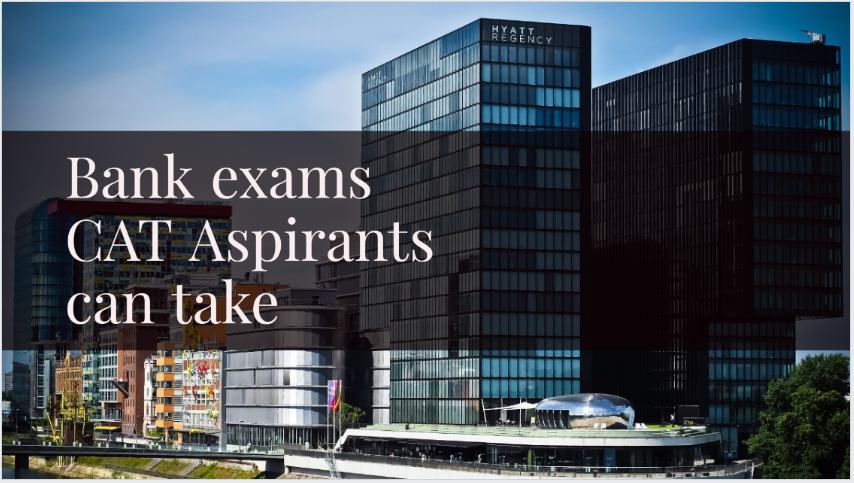 Bank exams cat aspirants can take