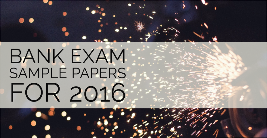 Bank Exam Sample Papers 2016