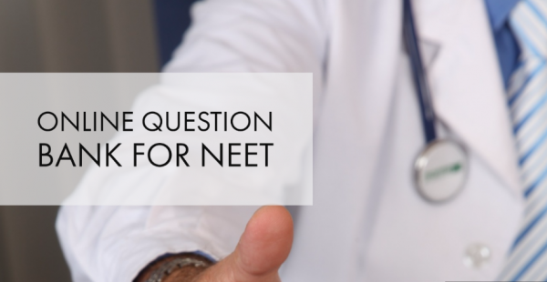 NEET Question Bank | Important Questions Available Online