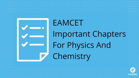 EAMCET Important Chapters: Score 90% In Physics And Chemistry!