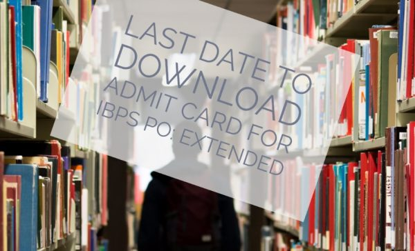 Last date to download admit card for IBPS PO extended