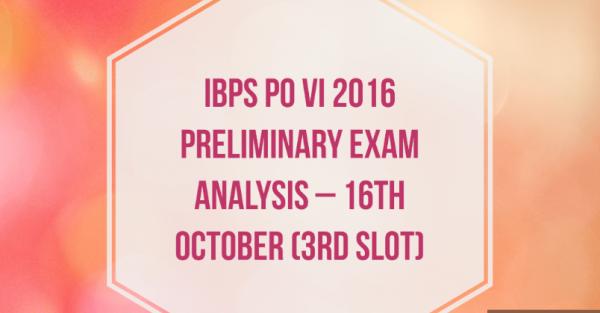 IBPS PO VI 2016 Preliminary Exam Analysis